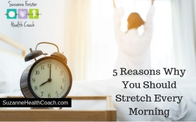 5 Reasons Why You Should Stretch Every Morning