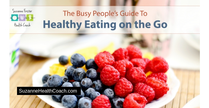 The Busy People's Guide to Healthy Eating on the Go