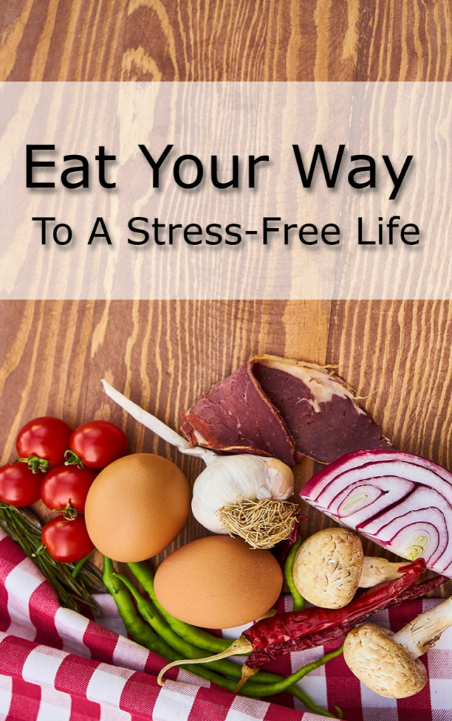 Eat Your Way to a Stress-Free Life